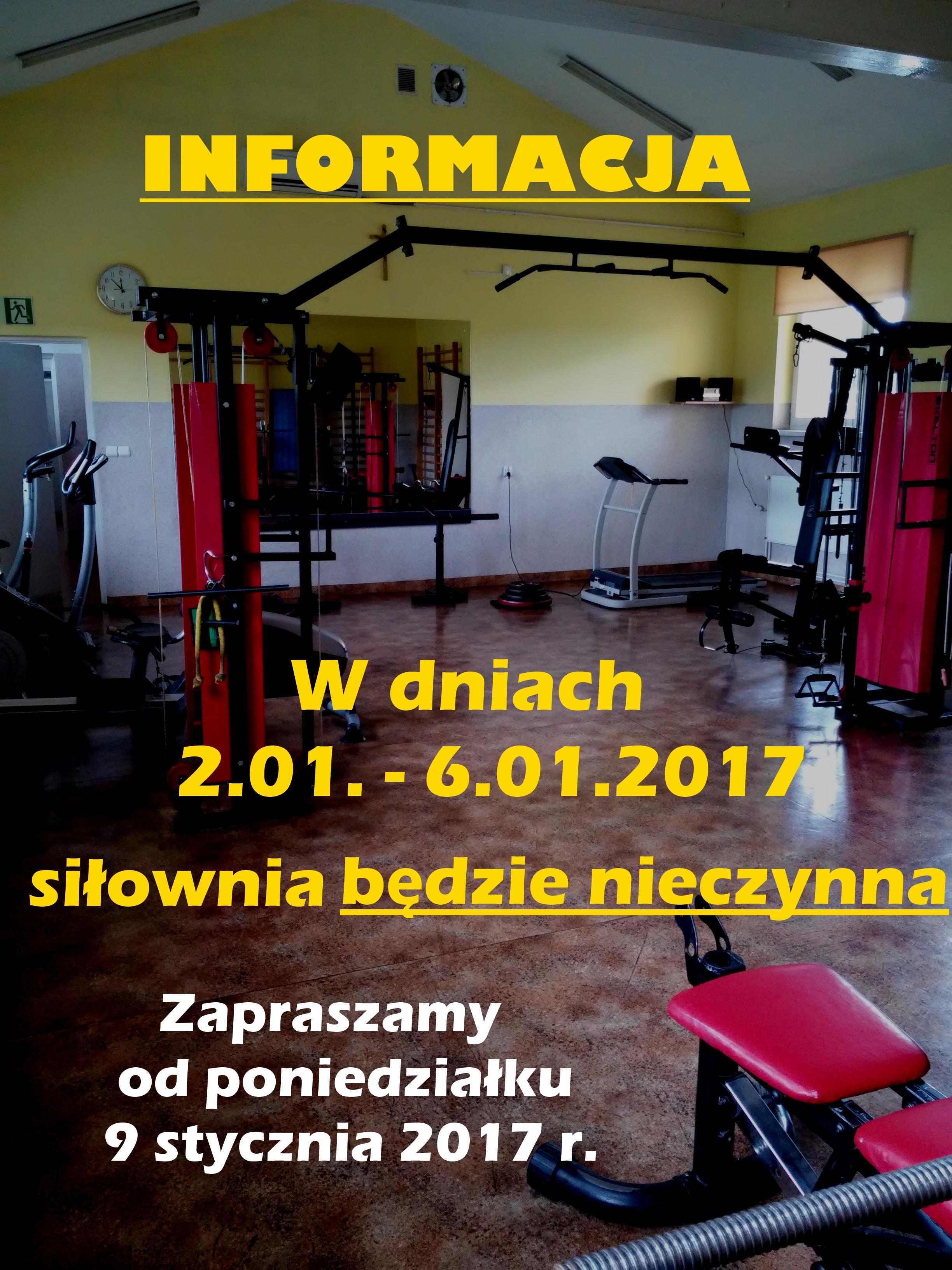 W dniach 2 01 – 6 01 2017 – siłownia nieczynna
